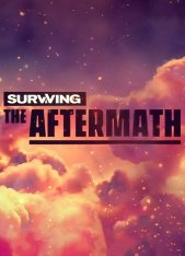 Surviving the Aftermath [v1.2.0.5239 | Early Access] (2019) PC | Пиратка