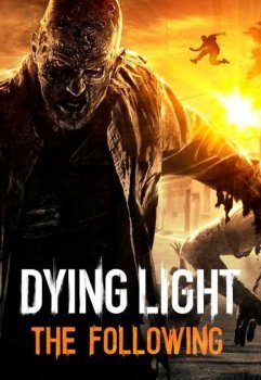 Dying Light: The Following - Enhanced Edition (2016) xatab