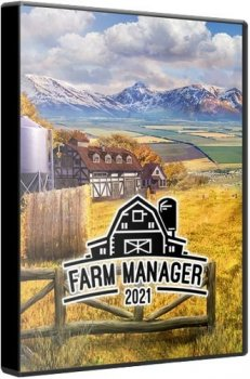 Farm Manager 2021 (2021) (RePack от Chovka) PC
